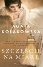 Agata Kołakowska-Szczęście na miarę