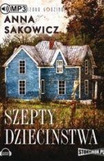 Anna Sakowicz-Szepty dzieciństwa