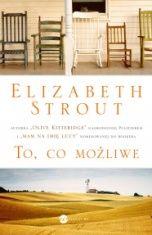 Elizabeth Strout-To, co możliwe