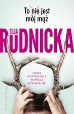 Olga Rudnicka-To nie jest mój mąż