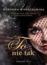 Weronika Wierzchowska-To nie tak