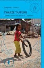 Małgorzata Szumska-Twarze tajfunu. O poszukiwaniu szczęścia na Filipinach
