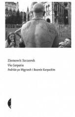Ziemowit Szczerek-Via Carpatia