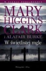 Mary Higgins Clark i Alafair Burke-W świetlistej mgle