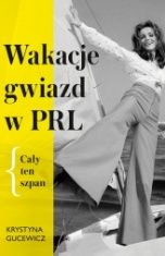Krystyna Gucewicz-Wakacje gwiazd w PRL