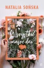 Natalia Sońska-Wszystkie nasze dni