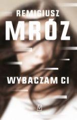 Remigiusz Mróz-[PL]Wybaczam ci