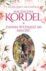 Magdalena Kordel-Zanim wyznasz mi miłość