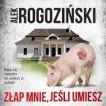 Alek Rogoziński-[PL]Złap mnie, jeśli umiesz