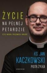 Jan Kaczkowski, Piotr Żyłka-[PL]Życie na pełnej petardzie czyli wiara, polędwica i miłość