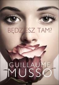 Guillaume Musso-Będziesz tam?