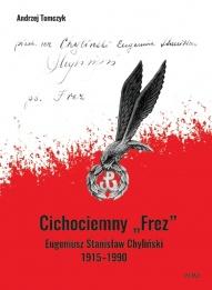 """Andrzej Tomczyk-Cichociemny """"Frez"""" : Eugeniusz Stanisław Chyliński 1915-1990"""