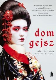 Alex Vastatrix, Waldemar Bednaruk-Dom gejsz