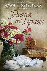Anna J. Szepielak-Dworek pod Lipami