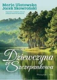 Maria Ulatowska, Jacek Skowroński-Dziewczyna ze Szczepankowa