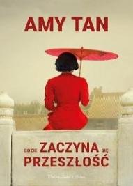 Amy Tan-Gdzie zaczyna się przeszłość