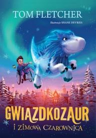 Fletcher, Tom-[PL]Gwiazdkozaur i Zimowa Czarownica