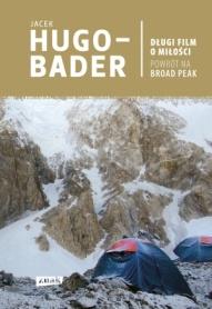 Jacek Hugo- Bader-Długi film o miłości: powrót na Broad Peak