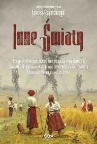 antologia inspirowana pracami Jakuba     Różalskiego-[PL]Inne światy
