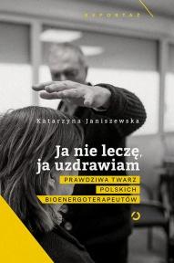 Katarzyna Janiszewska-[PL]Ja nie leczę, ja uzdrawiam