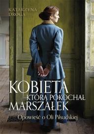 Katarzyna Droga-Kobieta, którą pokochał Marszałek