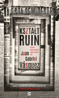 Juan Gabriel Vásquez-Kształt ruin