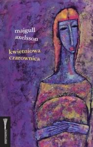 Axelsson Majgull-Kwietniowa czarownica