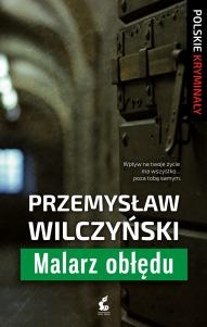 Przemysław Wilczyński-[PL]Malarz obłędu