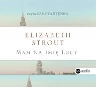 Elizabeth Strout-Mam na imię Lucy