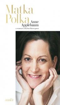 Anne Applebaum w rozmowie z Pawłem Potoroczynem-Matka Polka