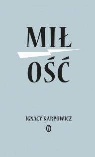 Ignacy Karpowicz-Miłość