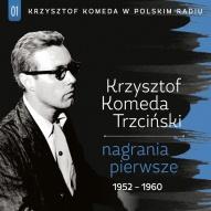 Krzysztof Komeda Trzciński-Nagrania pierwsze