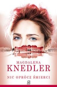 Magdalena Knedler-Nic oprócz śmierci