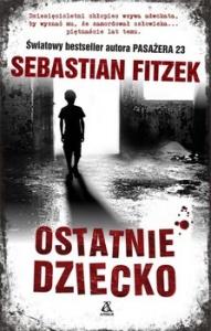 Sebastian Fitzek-Ostatnie dziecko