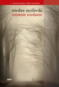 Wiesław Myśliwski-Ostatnie rozdanie