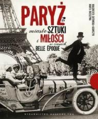 Małgorzata Gutowska-Adamczyk-[PL]Paryż. Miasto sztuki i miłości w czasach belle époque