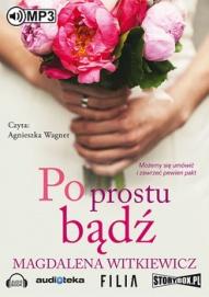 Magdalena Witkiewicz-Po prostu bądź