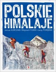 Janusz Kurczab, Wojciech Fusek, Jerzy Porębski-Polskie Himalaje