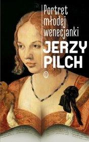 Jerzy Pilch-[PL]Portret młodej wenecjanki