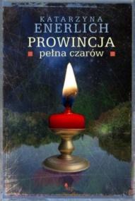 Katarzyna Enerlich-Prowincja pełna czarów