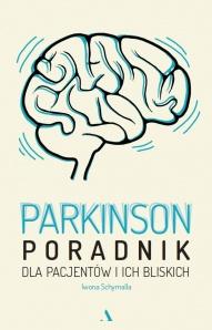 Iwona Schymalla-Parkinson. Poradnik dla pacjentów i ich bliskich