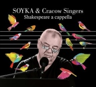 Cracow Singers, Stanisław Soyka-Shakespeare A Cappella