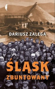 Dariusz Zalega-Śląsk zbuntowany