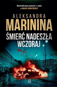 Aleksandra Marinina-Śmierć nadeszła wczoraj