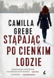 Camilla Grebe-Stąpając po cienkim lodzie
