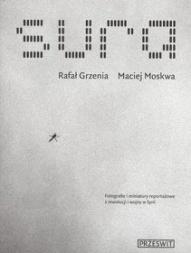 Rafał Grzenia, Maciej Moskwa-Sura
