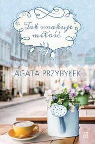 Agata Przybyłek-[PL]Tak smakuje miłość