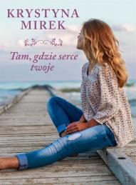 Krystyna Mirek-[PL]Tam, gdzie serce twoje