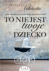 Małgorzata Falkowska-To nie jest twoje dziecko