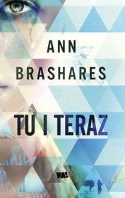 Ann Brashares-Tu i teraz